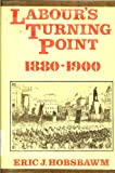 Labour's Turning Point, 1880-1900, E. J. Hobsbawm, 0838615422