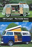 VW Camper, The Inside Story: A Guide to the Various Camping Conversions and Interior Layouts Used for VW Campers 1951-2005