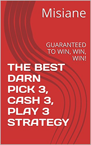 THE BEST DARN PICK 3, CASH 3, PLAY 3 STRATEGY: ALL STATES--GUARANTEED TO  WIN, WIN, WIN!