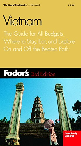 Fodor's Vietnam, 3rd Edition: The Guide for All Budgets, Where to Stay, Eat, and Explore On and Off the Beaten Path (Travel Guide)