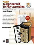 Alfred's Teach Yourself to Play Accordion: Everything You Need to Know to Start Playing Now! (Book & CD) (Teach Yourself Series)