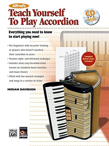Alfred's Teach Yourself to Play Accordion: Everything You Need to Know to Start Playing Now! (Book & CD) (Teach Your
