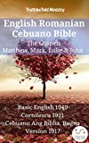 English Romanian Cebuano Bible - The Gospels