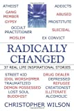Radically Changed, Christopher Wilson, 1449081460