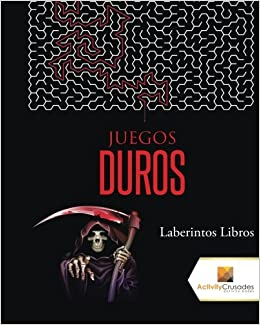 Amazon.com: Juegos Duros : Laberintos Libros (Spanish Edition) (9780228221289): Activity Crusades: Books