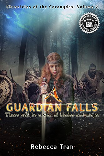 A Guardian Falls (Chronicles of the Coranydas Book 2) by [Tran, Rebecca]