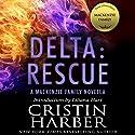 Delta: Rescue: A MacKenzie Family Novella Hörbuch von Cristin Harber Gesprochen von: Jeffrey Kafer