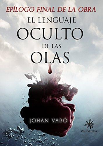 Epílogo de El lenguaje oculto de las olas (Spanish Edition)