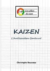 Kaizen: L'Amélioration continue! (Les cahiers du Lean t. 2)