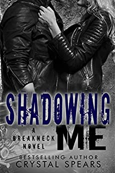 Shadowing Me (Breakneck Series, Book Three) by [Spears, Crystal]