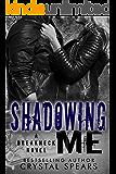 Shadowing Me (Breakneck Series, Book Three)