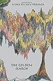 The Golden Search, Jeev Prayaga, 1453868569