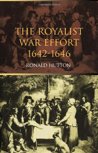 The Royalist War Effort: 1642-1646 by Routledge