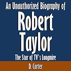 An Unauthorized Biography of Robert Taylor Audiobook
