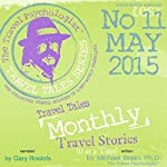 Travel Tales Monthly: No. 11 MAY 2015 | Michael Brein