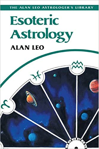 Esoteric Astrology Alan Leo Astrologers Library Alan Leo