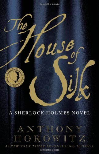 The House of Silk A Sherlock Holmes Novel by Horowitz, Anthony [Mulholland Books,2011] (Hardcover)