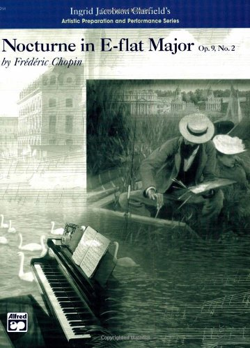 Nocturne in E-flat Major, Op. 9, No. 2 (Artistic Preparation and Performance Series)