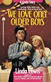 We Love Only Older Boys, Linda Lewis, 1416975357