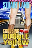 Crossing the Double Yellow, Stuart Land, 1480090948