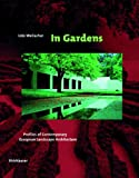 In Gardens : Profiles of Contemporary European Landscape Architecture, Weilacher, Udo, 3038213721