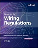 Guide to the IET Wiring Regulations: IET Wiring Regulations (BS 7671: 2008 Incorporating Amendment No. 1: 2011)
