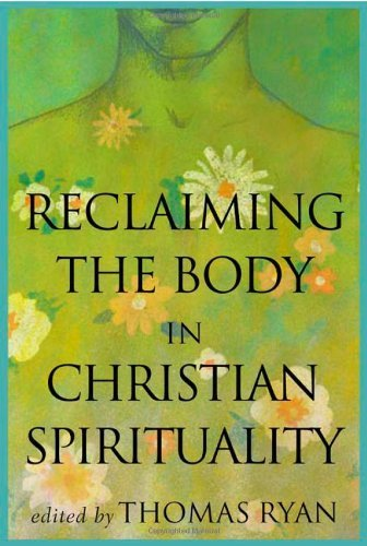 Read Online Reclaiming The Body In Christian Spirituality pdf