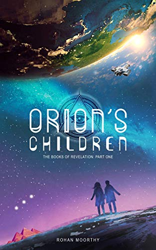 823ca6465ee3d Orion's Children (The Books Of Revelation Book 1)