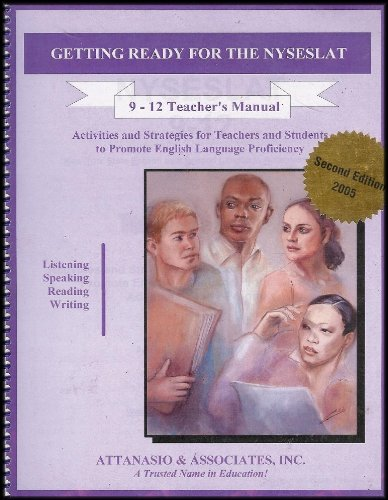 Getting Ready For the NYSESLAT: Listening, Speaking, Reading, Writing (New York State English as a Second Language Achievement Test) Grades 9-12 Teacher's Manual (Listening Skills Activities For High School Students)