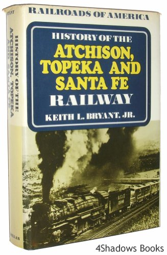 History of the Atchison, Topeka and Santa Fe Railway (Railroads of America)