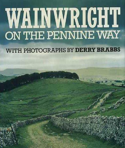 Wainwright on the Pennine Way by A. Wainwright published by Michael Joseph Ltd (1985)