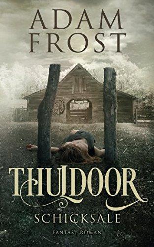 Thuldoor: Schicksale