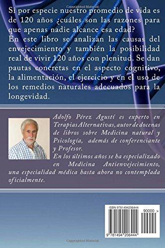 Cómo vivir 120 años: de la utopía a la realidad (Spanish Edition): Adolfo Pérez Agustí: 9781494206444: Amazon.com: Books