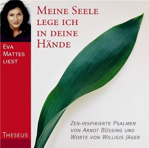 Meine Seele lege ich in deine Hände. CD: Zen inspirierte Psalmen