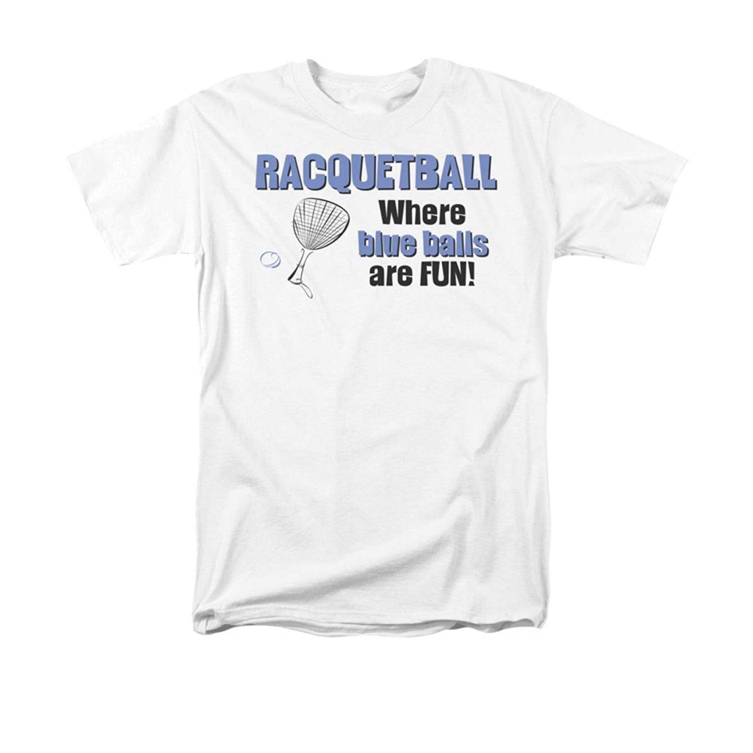 Racquetball: Where Blue Balls Are Fun Humorous Funny Saying Adult T-Shirt