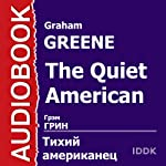 The Quiet American [Russian Edition] | Graham Greene