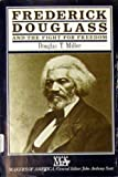 Frederick Douglass and the Fight for Freedom, Douglas T. Miller, 0816016178