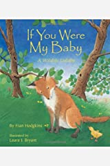 If You Were My Baby: A Wildlife Lullaby (A Simply Nature Book) Board book