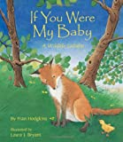 If You Were My Baby: A Wildlife Lullaby (A Simply Nature Book)