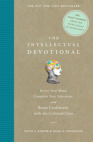 The Intellectual Devotional: Revive Your Mind, Complete Your Education, and Roam Confidently with the Culture (The Intellectual Devotional Series)