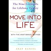 Move into Life: The Nine Essentials for Lifelong Vitality