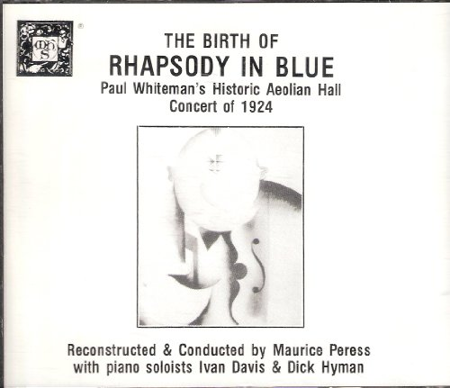 the-birth-of-rhapsody-in-blue-paul-whitemans-historic-aeolian-hall-concert-of-1924-cd