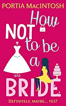 How Not to be a Bride by [MacIntosh, Portia]