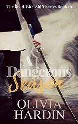 A Dangerous Season (The Bend-Bite-Shift Series Book 10)