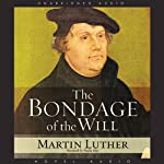 Bondage of the Will | Martin Luther