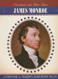 James Monroe (Presidents & Their Times)
