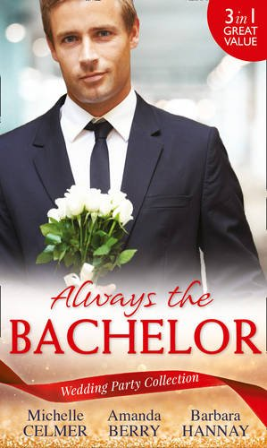 Wedding Party Collection: Always The Bachelor: Best Man's Conquest / One Night with the Best Man / the Bridesmaid's Best Man (The Diomedi Heirs)