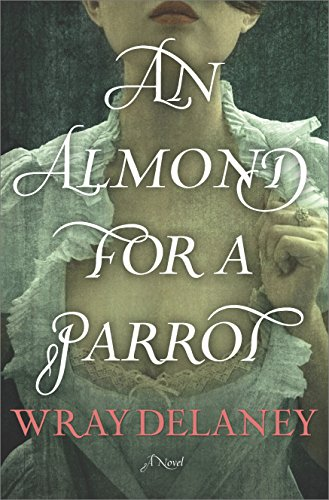 An Almond for a Parrot: A Novel