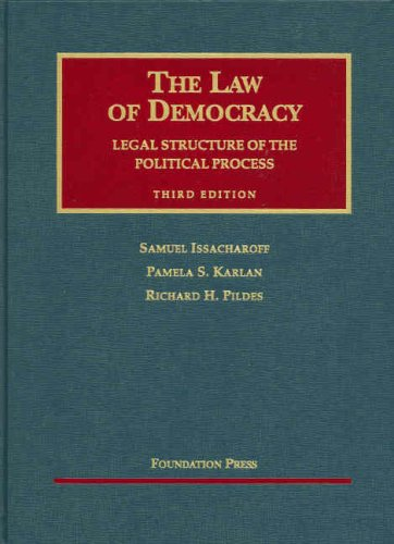 The Law of Democracy: Legal Structure of the Political Process (University Casebook)