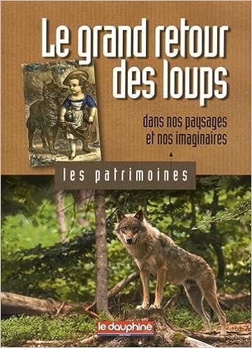 Lire Le grand retour des loups dans nos paysages et nos imaginaires epub pdf